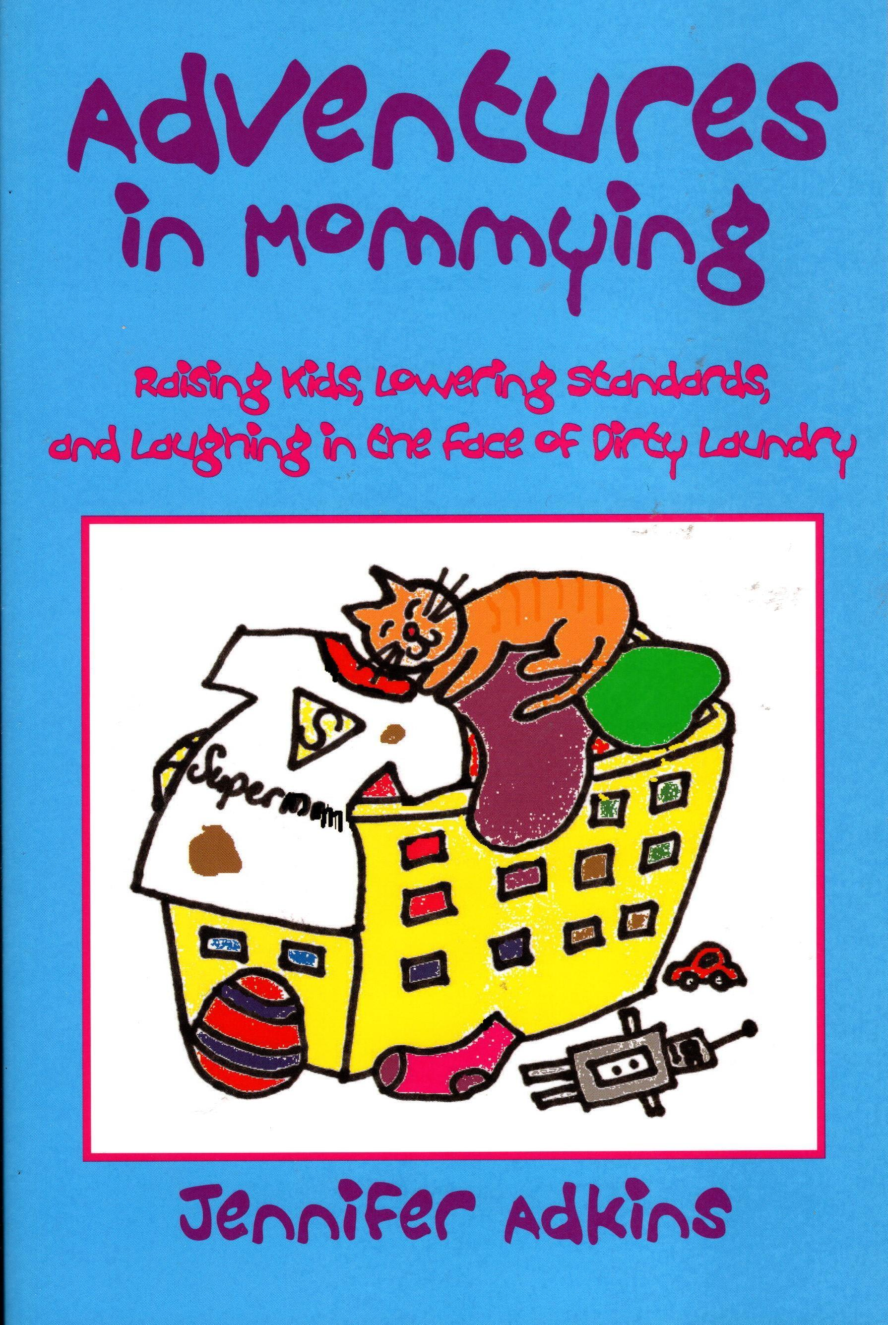 Image for ADVENTURES IN MOMMYING: RAISING KIDS, LOWERING STANDARDS, AND LAUGHING THE