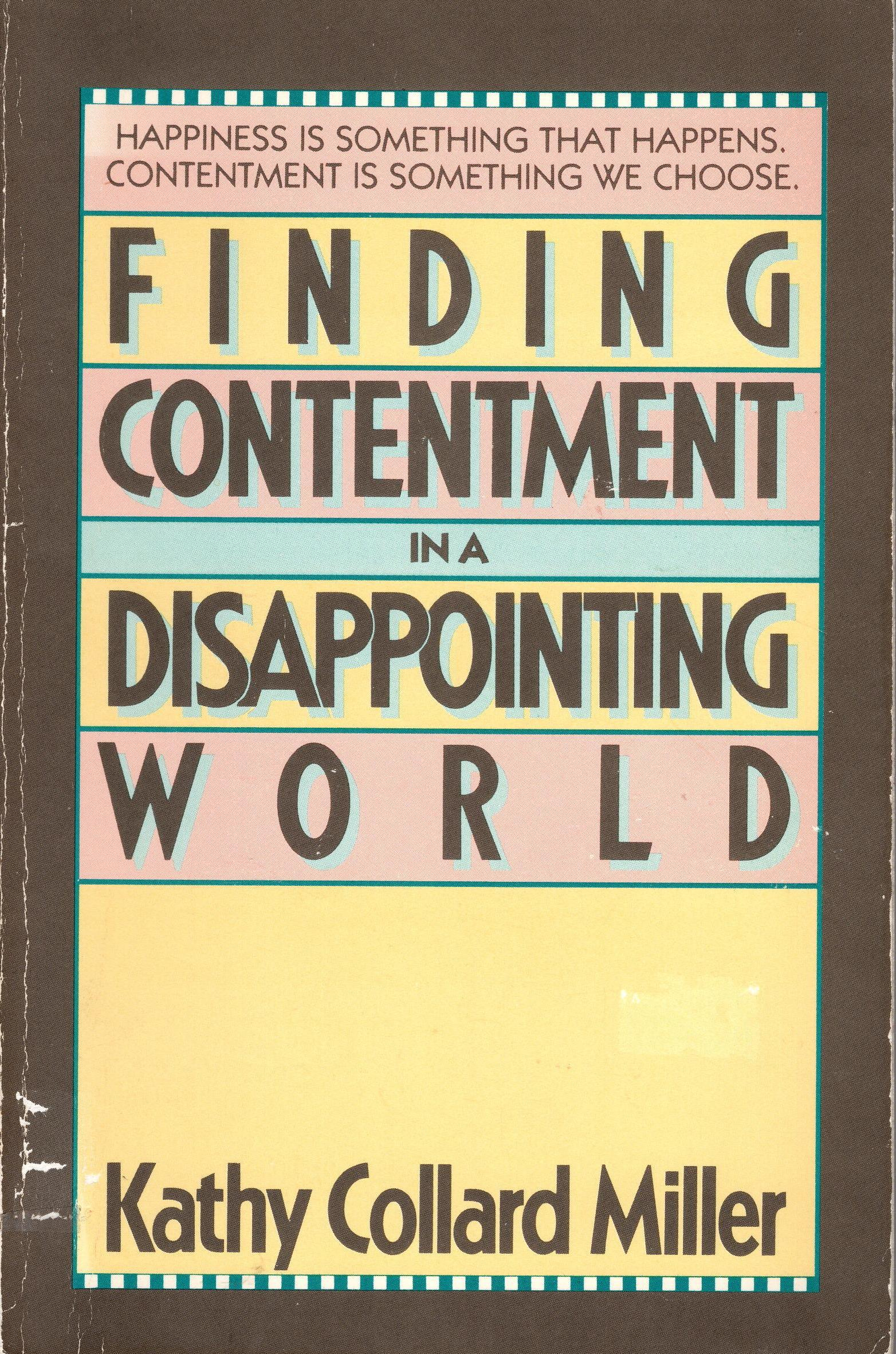 Image for FINDING CONTENTMENT IN A DISAPPOINTING WORLD