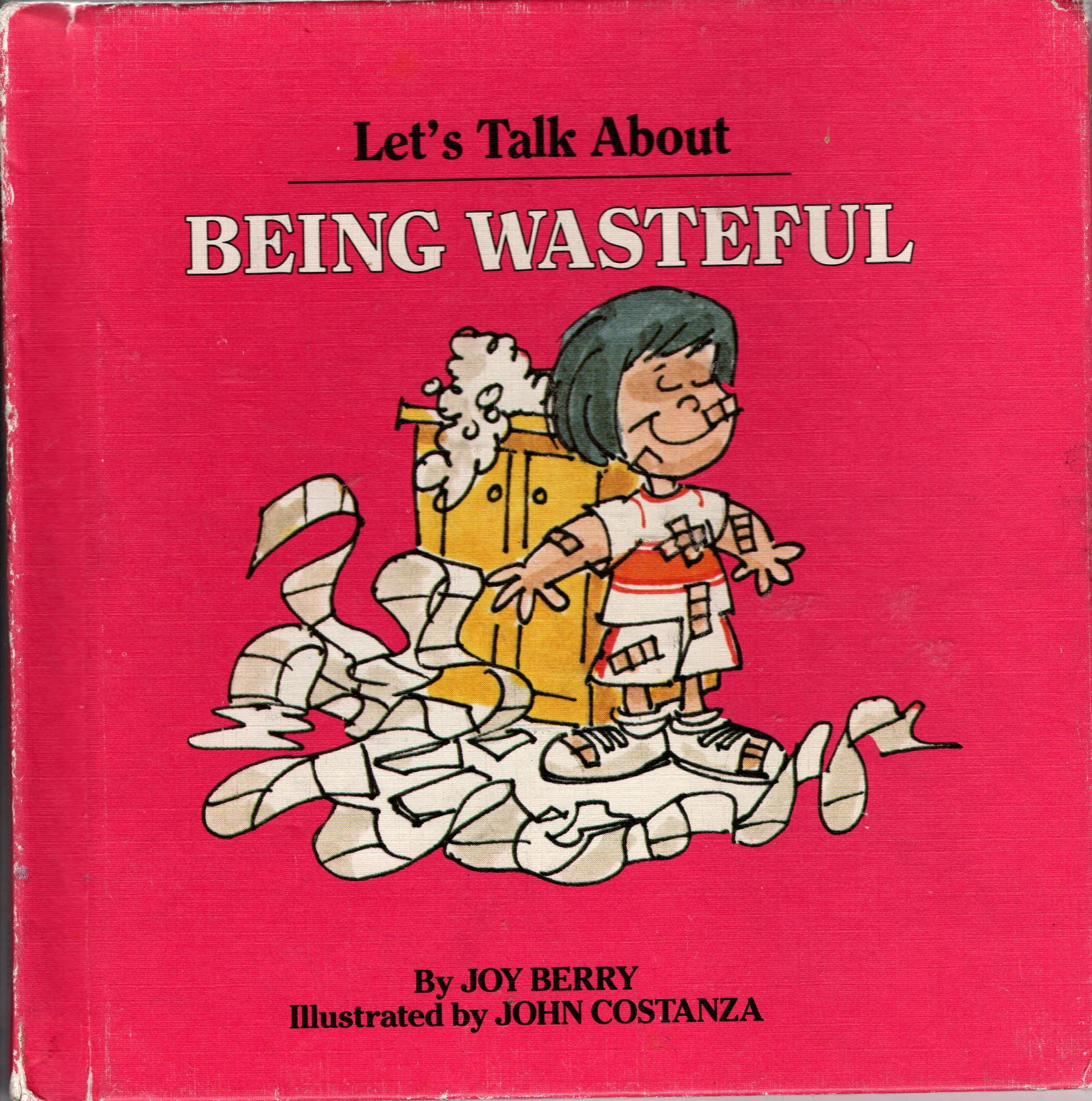 Image for LET'S TALK ABOUT BEING WASTEFUL