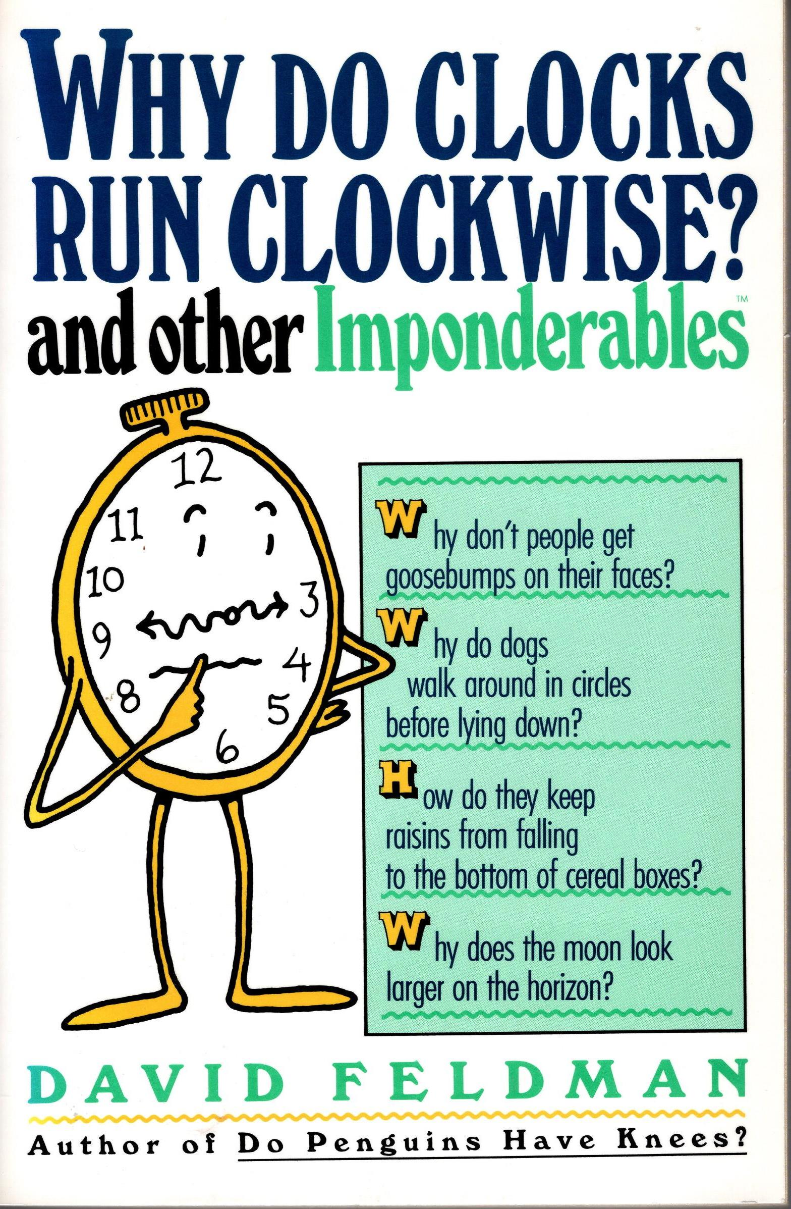 Image for WHY DO CLOCKS RUN CLOCKWISE AND OTHER IMPONDERABLES